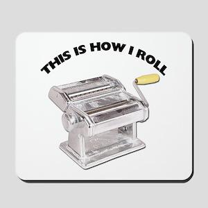 How I Roll Pasta Mousepad