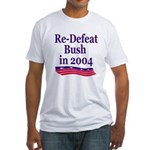 Re-Defeat Bush in 2004 (Fitted T-Shirt)