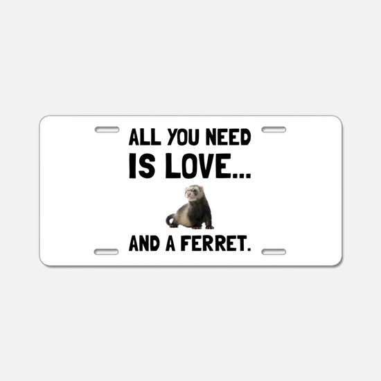 Love And A Ferret Aluminum License Plate