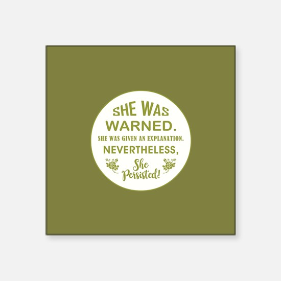 SHE WAS WARNED! Sticker