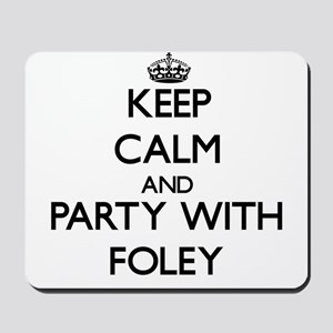 Keep calm and Party with Foley Mousepad