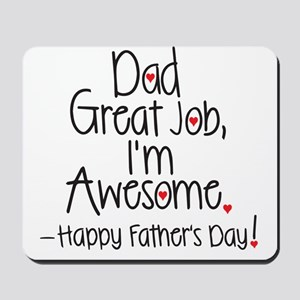 dad great job Im awesome! Happy Fathers day Mousep