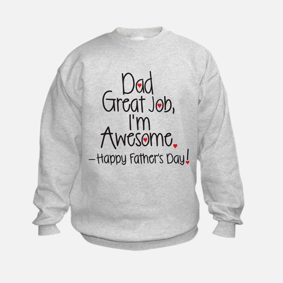 dad great job Im awesome! Happy Fathers day Sweats