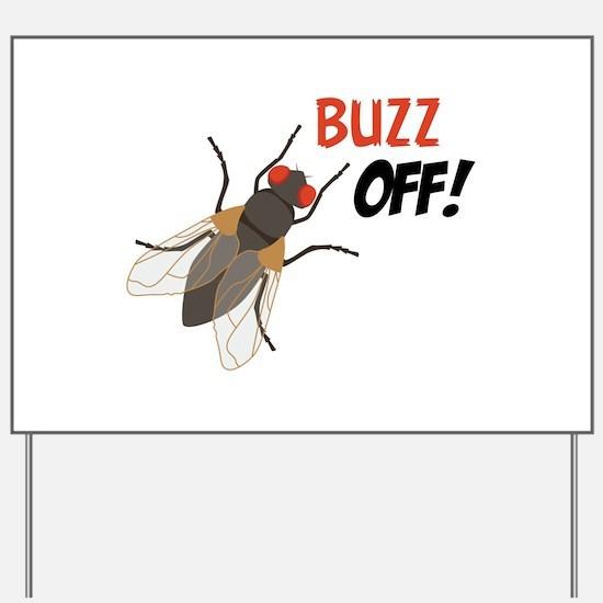 BUZZ OFF! Yard Sign