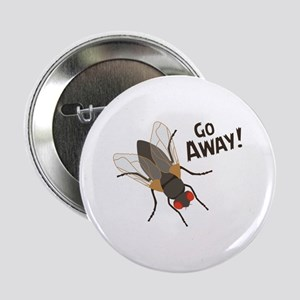 """GO AWAY! 2.25"""" Button"""