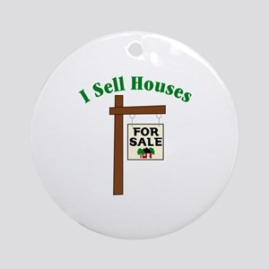 I SELL HOUSES FOR SALE Ornament (Round)