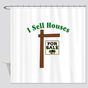 I SELL HOUSES FOR SALE Shower Curtain