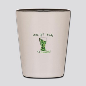 Lets get ready to mumble! Shot Glass