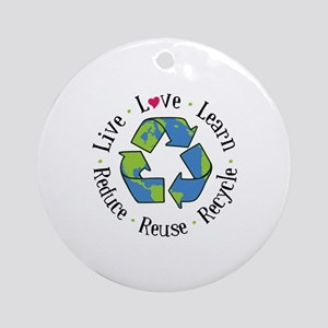 Live.Love.Learn.Recycle.Reuse.Reduce Ornament (Rou
