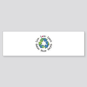 Live.Love.Learn.Recycle.Reuse.Reduce Bumper Sticke