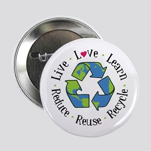 "Live.Love.Learn.Recycle.Reuse.Reduce 2.25"" Button"
