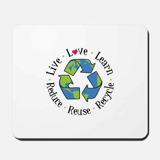 Live.Love.Learn.Recycle.Reuse.Reduce Mousepad