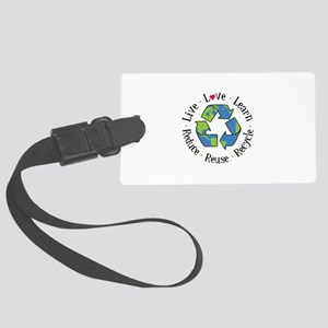 Live.Love.Learn.Recycle.Reuse.Reduce Luggage Tag