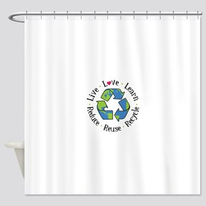 Live.Love.Learn.Recycle.Reuse.Reduce Shower Curtai