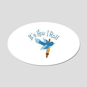 Its How I Roll Wall Decal