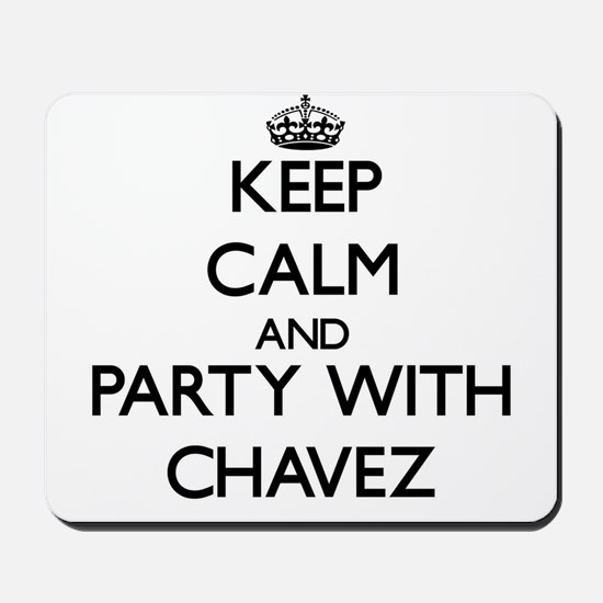 Keep calm and Party with Chavez Mousepad