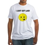 I just got laid Fitted T-Shirt