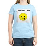 I just got laid Women's Light T-Shirt