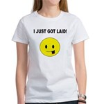 I just got laid Women's T-Shirt