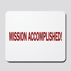 Mission Accomplished Banner Mousepad