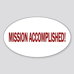 Mission Accomplished Banner Oval Sticker