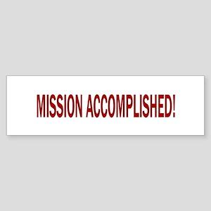 Mission Accomplished Banner Bumper Sticker