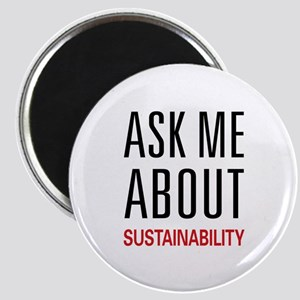 Ask Me About Sustainability Magnet