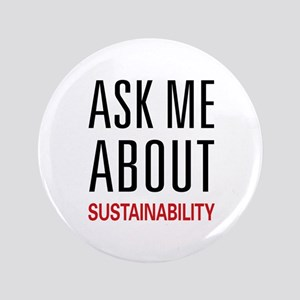 """Ask Me About Sustainability 3.5"""" Button"""