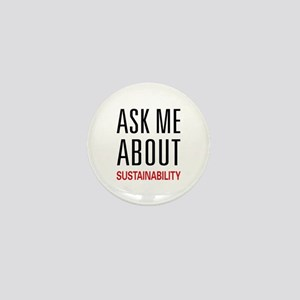 Ask Me About Sustainability Mini Button