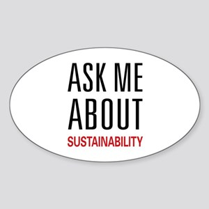 Ask Me About Sustainability Oval Sticker
