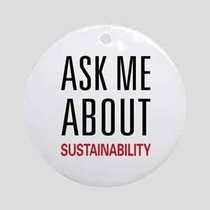 Ask Me About Sustainability Ornament (Round)