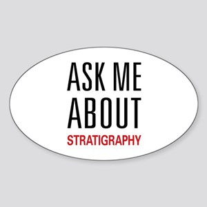Ask Me About Stratigraphy Oval Sticker