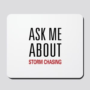 Ask Me About Storm Chasing Mousepad