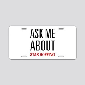 Ask Me About Star Hopping Aluminum License Plate
