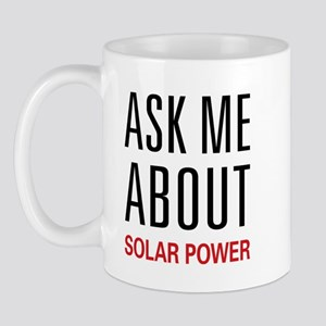 Ask Me About Solar Power Mug