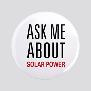 """Ask Me About Solar Power 3.5"""" Button"""