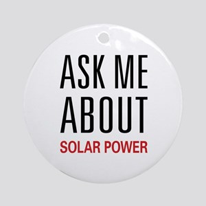 Ask Me About Solar Power Ornament (Round)