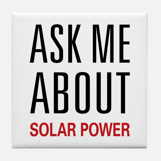 Ask Me About Solar Power Tile Coaster