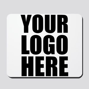 Your Logo Here Personalize It! Mousepad