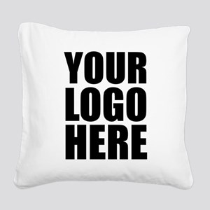 Your Logo Here Personalize It! Square Canvas Pillo