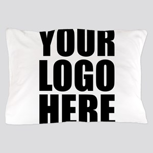 Your Logo Here Personalize It! Pillow Case