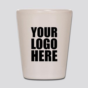 Your Logo Here Personalize It! Shot Glass