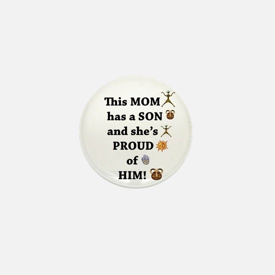 THIS MOM IS PROUD OF HER SON Mini Button