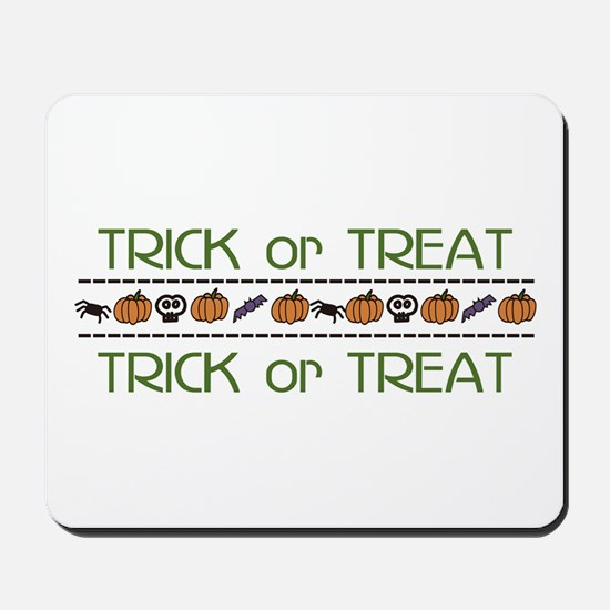 TRICK or TREAT TRICK or TREAT Mousepad