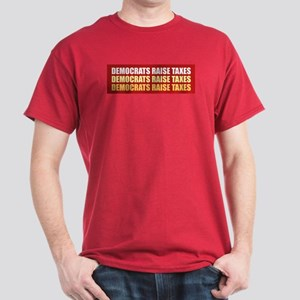 Democrats Raise Taxes Dark T-Shirt