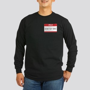 Name Tag Big Personalize It Long Sleeve T-Shirt
