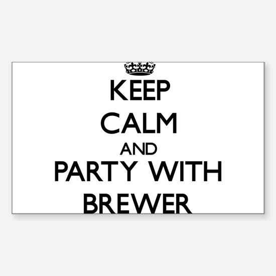 Keep calm and Party with Brewer Decal