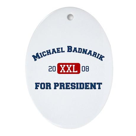 Michael Badnarik for President Oval Ornament