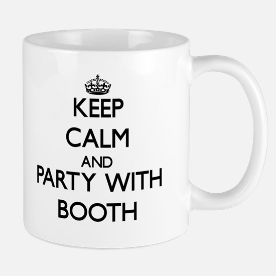 Keep calm and Party with Booth Mugs
