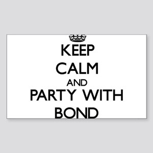 Keep calm and Party with Bond Sticker